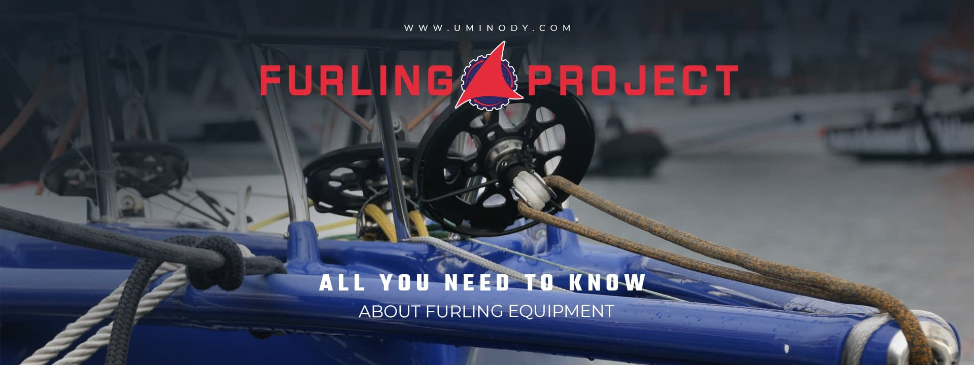 Furling Project - Your Source for Information on Sailboat Furlers